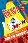 A Cat Called Elvis and Other Poems - Brian Moses