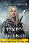 Il tempo della guerra - Assaggi d'autore gratuiti (Narrativa Nord) - Raffaella Belletti, Andrzej Sapkowski