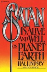 Satan Is Alive and Well on Planet Earth - Hal Lindsey, Carole C. Carlson