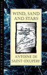 Wind, Sand and Stars - Antoine de Saint-Exupéry, Lewis Galantière