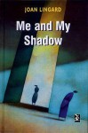 Me And My Shadow - Joan Lingard