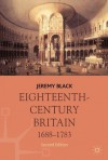 Eighteenth-Century Britain, 1688-1783 (Palgrave History of Britain) - Jeremy Black