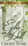Echo In The Hall (Divine Interventions, #2) - Cricket Starr