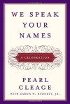 We Speak Your Names: A Celebration - Pearl Cleage, Zaron W. Burnett