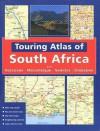 Touring Atlas Of Southern Africa - John Hall