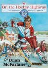 On the Hockey Highway - Brian McFarlane