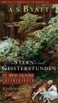 Stern- und Geisterstunden: Erzählungen - A.S. Byatt, Melanie Walz
