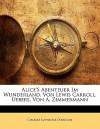 Alice's Abenteuer Im Wunderland - Lewis Carroll, A. Zimmerman