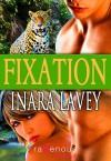 Fixation - Inara Lavey