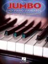 Jumbo Easy Piano Standards - Hal Leonard Publishing Company