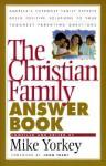 The Christian Family Answer Book - Mike Yorkey, Myra Holmes