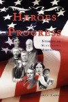 Heroes of Progress: Stories of Successful Americans - Eva March Tappan