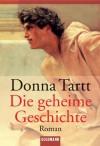 Die geheime Geschichte. Roman. - Rainer Schmidt, Donna Tartt