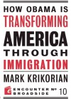 How Obama is Transforming America Through Immigration - Mark Krikorian