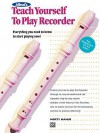 Alfred's Teach Yourself to Play Recorder: Everything You Need to Know to Start Playing Now! - Alfred Publishing Company Inc.