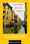 Maureen goes to Venice - Jonathan Hill