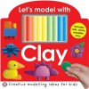 Let's Model with Clay - Roger Priddy