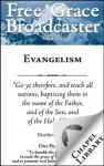 Free Grace Broadcaster - Issue 151 - Evangelism - Arthur W. Pink, Alexander N. Somerville, Ernest C. Reisinger, S. M. Houghton, Charles Bridges, Richard Baxter, Paul Bassett