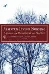 Assisted Living Nursing: A Manual for Management and Practice - Barbara Resnick, Ethel Mitty