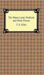 The Waste Land, Prufrock and Other Poems - T.S. Eliot