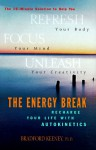 The Energy Break: Recharge Your Life With Autokinetics - Bradford P. Keeney