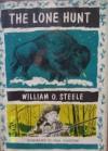 The Lone Hunt - William O. Steele, Paul Galdone