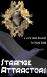 Strange Attractors: A Story about Roswell - Mark Todd