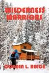 Wilderness Warriors - Colleen L. Reece