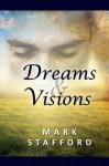 Dreams & Visions - Mark Stafford