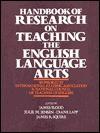 Handbook of Research on Teaching the English Language Arts - James Flood, Diane Lapp, Julie M. Jensen