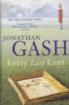 Every Last Cent - Jonathan Gash