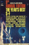 The Year's Best S-F: 9th Annual Edition - Judith Merril, Bruce McAllister, Fritz Leiber, Richard Matheson, Charles Beaumont, Bernard Malamud, J.F. Bone, Walt Richmond, Leigh Richmond, Fredric Brown, Frank A. Javor, Ray Nelson, Williamm Tenn, Ben Bova, André Maurois, W.J.J. Gordon, Hal Clement, Cliff Owsley, E.C. T