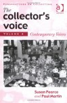 The Collector's Voice: Critical Readings in the Practice of Collecting - Hilary M. Green, Susan M. Pearce, Paul Martin, Alexandra Bournia, Hilary M. Green