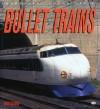 Bullet Trains - Brian Solomon