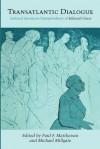 Transatlantic Dialogue: Selected American Correspondence of Edmund Gosse - Paul F. Mattheisen, Michael Millgate