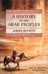 A History of the Arab Peoples - Albert Hourani, Malise Ruthven