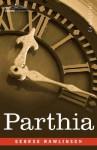 Parthia - George Rawlinson
