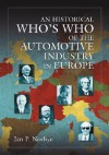 An Historical Who's Who of the Automotive Industry in Europe - Jan P. Norbye