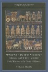 Warfare in the Ancient Near East to 1600 BC - William J. Hamblin