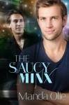 The Saucy Minx - Manda Olie