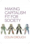 Making Capitalism Fit for Society - Colin Crouch