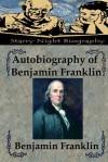 Autobiography of Benjamin Franklin - Benjamin Franklin, Richard S. Hartmetz