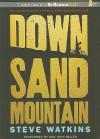 Down Sand Mountain - Steve Watkins