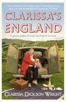 Clarissa's England: A Gamely Gallop through the English Counties - Clarissa Dickson Wright