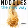 Noodles: The New Way - Sri Owen