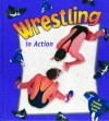 Wrestling in Action - Bobbie Kalman, Marc Crabtree, Bonna Rouse