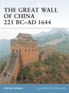 The Great Wall of China 221 BC-AD 1644 (Fortress) - Stephen Turnbull, Steve Noon