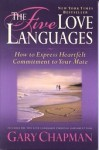 The Five Love Languages: How to Express Heartfelt Commitment to Your Mate - Gary Chapman