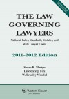 Law Governing Lawyers: National Rules Standards Statutes 2011 Edition - Susan R. Martyn, Lawrence J. Fox, W. Bradley Wendel