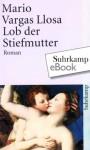 Lob der Stiefmutter: Roman (suhrkamp taschenbuch) (German Edition) - Mario Vargas Llosa, Elke Wehr